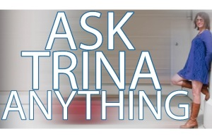 Ask Trina Anything